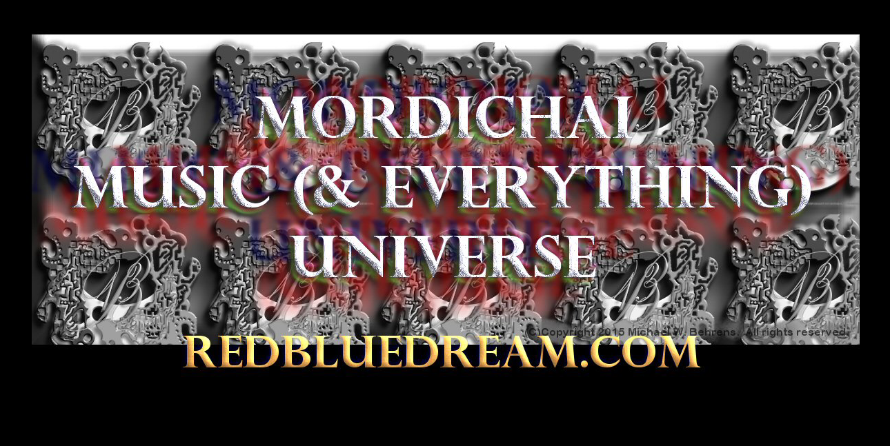 Mordichai Music (& everything) UniVerse splash image for RedbluEDream.com