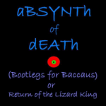 aBSYNTh of dEATh (Bootlegs for Baccaus) or Return of the Lizard King album art