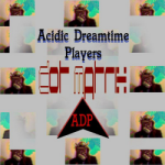 Acidic Dreamtime Players - Dot Matrix album art
