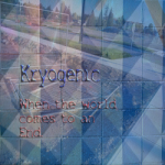 Kryogenic - When The World Comes To An End album art