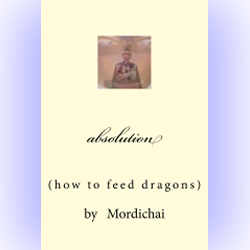 absolution: How TO Feed Dragons by Mordichai