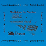 Meditations For Monsters - Silly Dream album art