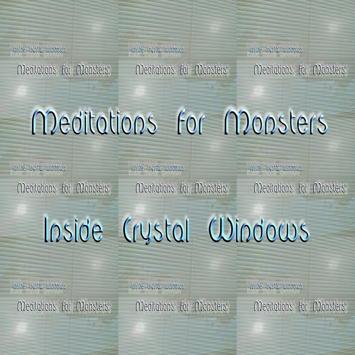 Meditations For Monsters - inside crytal windows