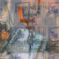 imagined fears